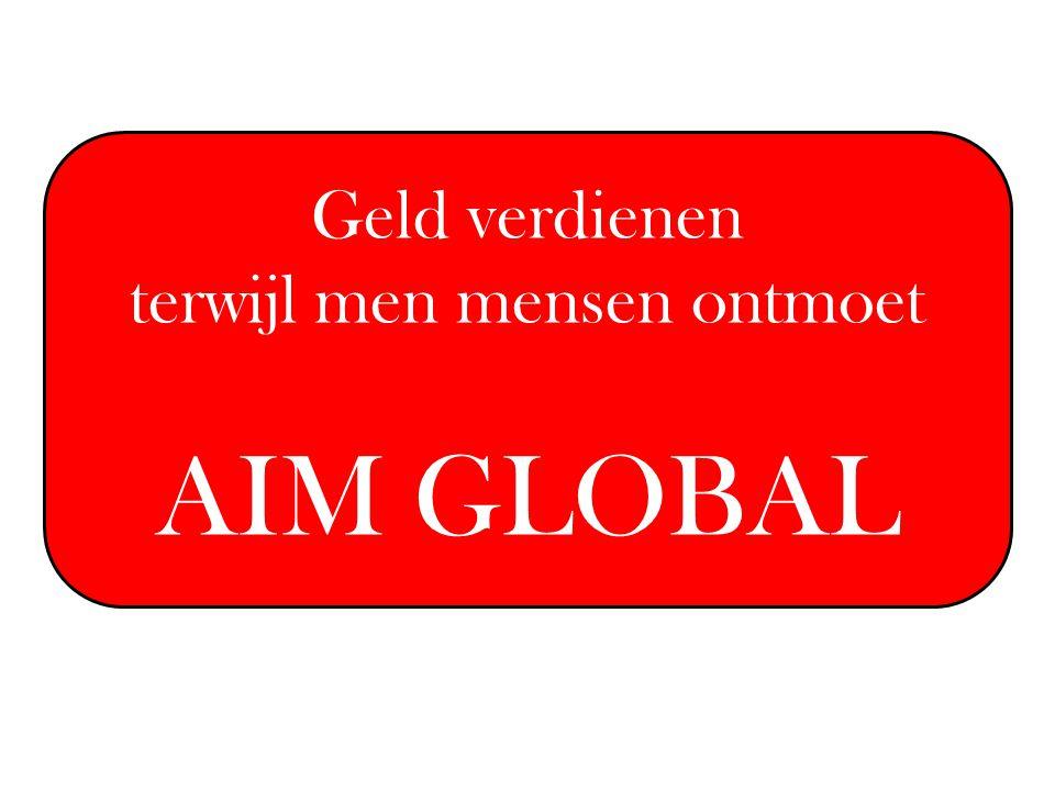 Geld verdienen terwijl men mensen ontmoet AIM GLOBAL