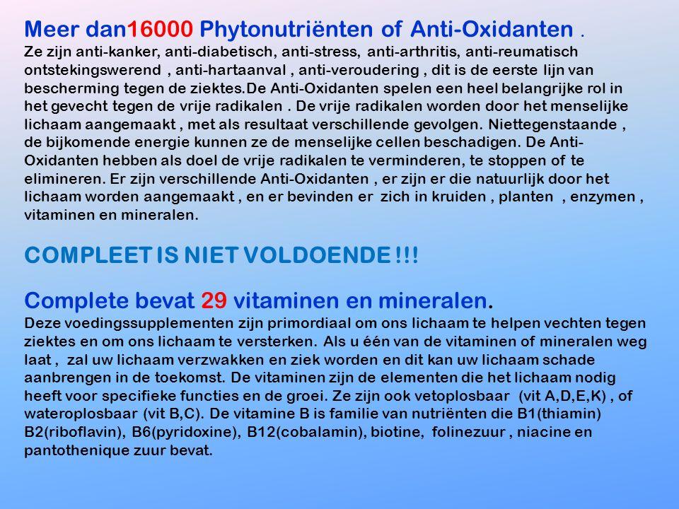Meer dan16000 Phytonutriënten of Anti-Oxidanten.