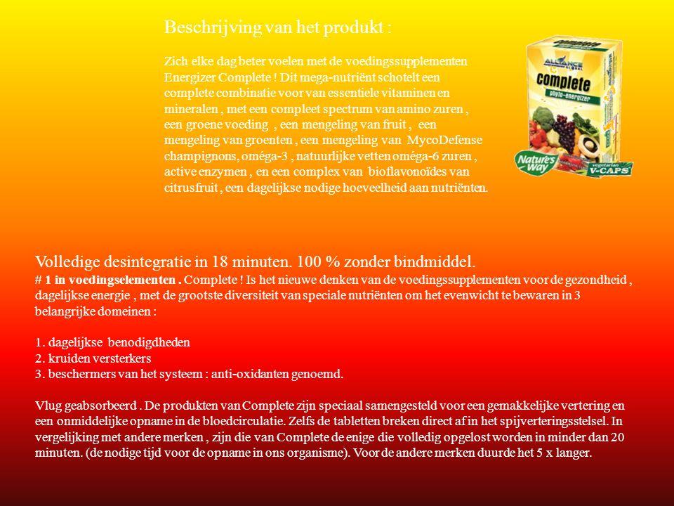 Beschrijving van het produkt : Zich elke dag beter voelen met de voedingssupplementen Energizer Complete .