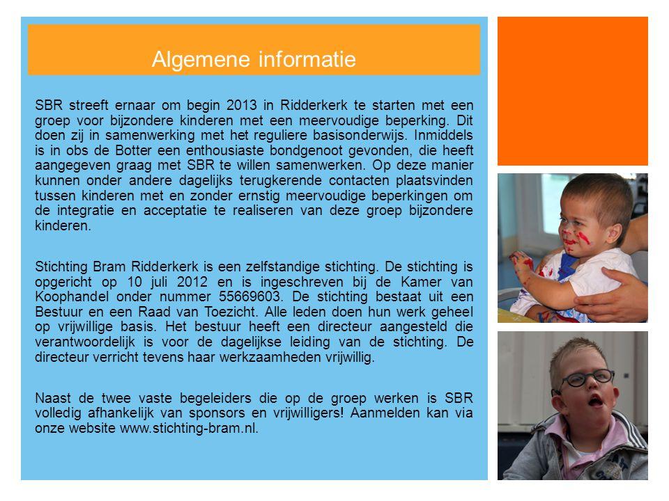 + Algemene informatie SBR streeft ernaar om begin 2013 in Ridderkerk te starten met een groep voor bijzondere kinderen met een meervoudige beperking.