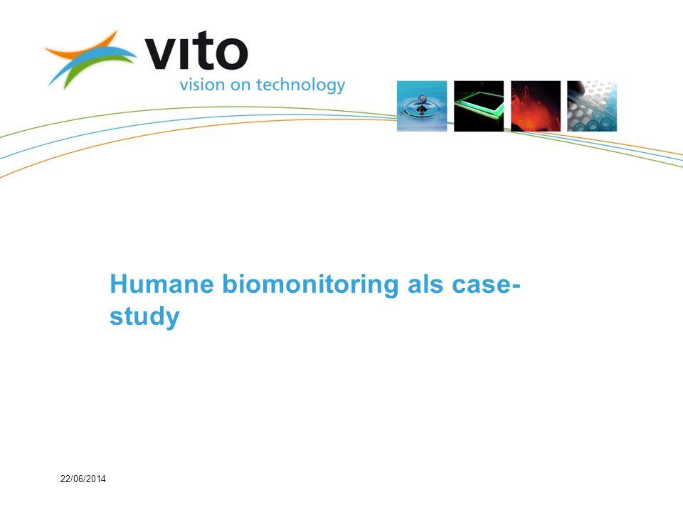 22/06/2014 Humane biomonitoring als case- study