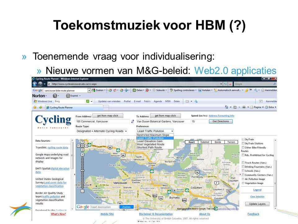 22/06/201428 © 2010, VITO NV »Toenemende vraag voor individualisering: »Nieuwe vormen van M&G-beleid: Web2.0 applicaties Toekomstmuziek voor HBM (?)