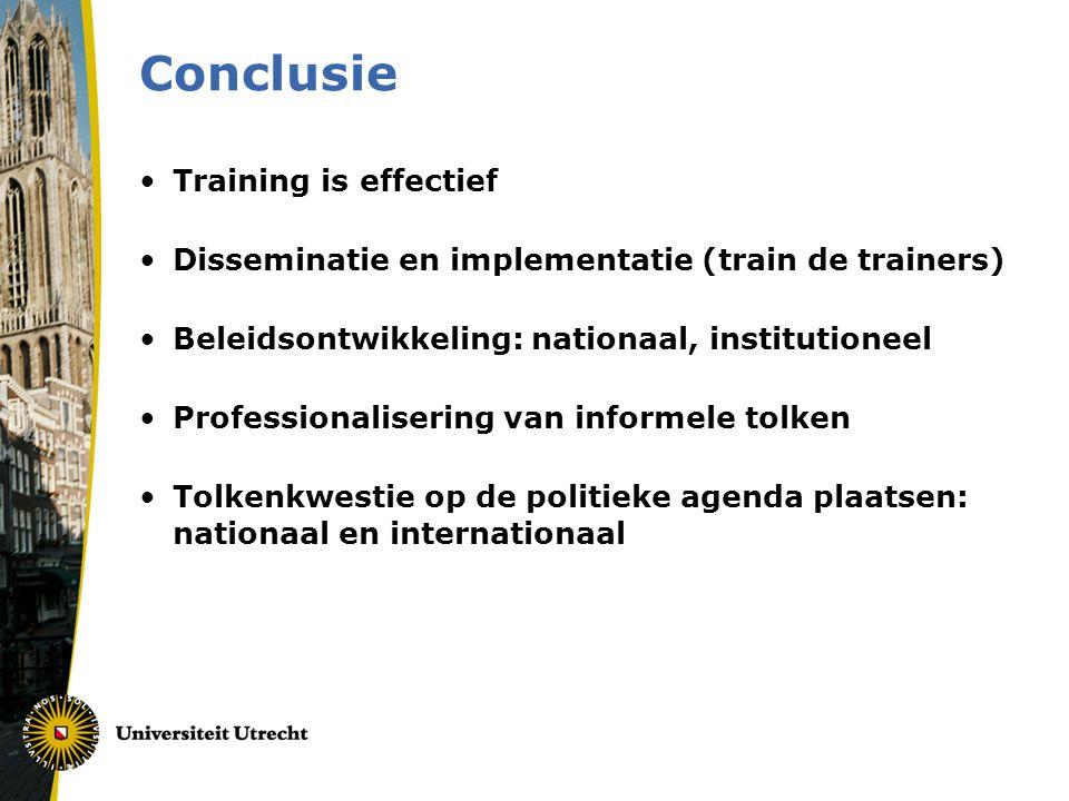Conclusie •Training is effectief •Disseminatie en implementatie (train de trainers) •Beleidsontwikkeling: nationaal, institutioneel •Professionaliseri