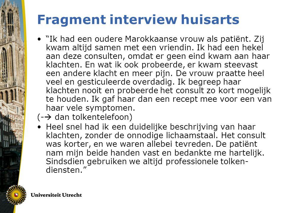 """Fragment interview huisarts •""""Ik had een oudere Marokkaanse vrouw als patiënt. Zij kwam altijd samen met een vriendin. Ik had een hekel aan deze consu"""