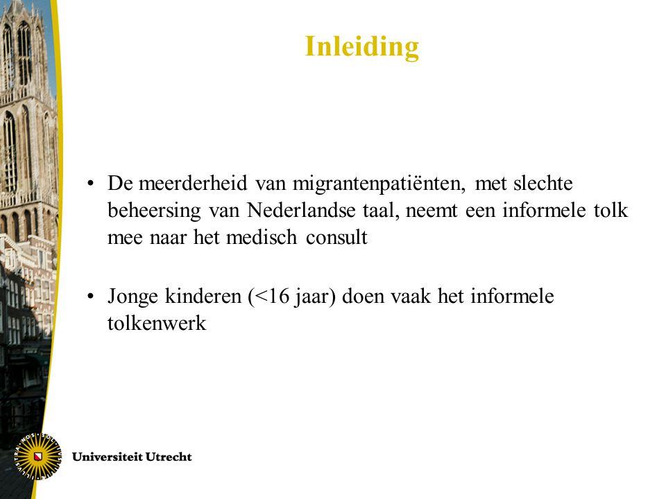 Inleiding •De meerderheid van migrantenpatiënten, met slechte beheersing van Nederlandse taal, neemt een informele tolk mee naar het medisch consult •Jonge kinderen (<16 jaar) doen vaak het informele tolkenwerk