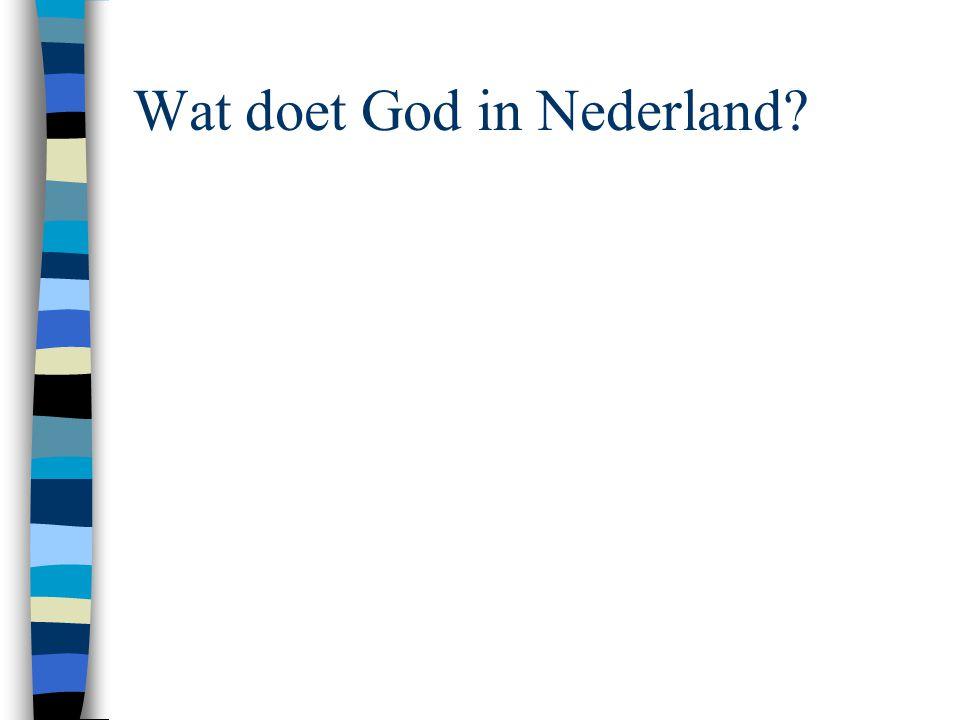 Wat doet God in Nederland?