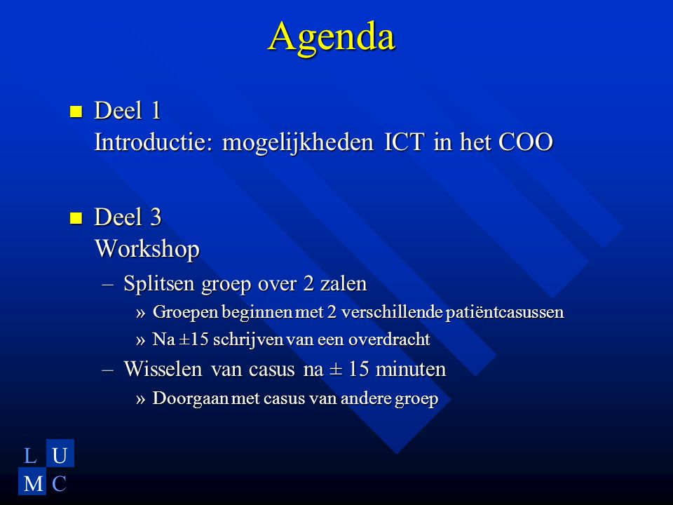LU MC Integratie ICT in simulaties 19 juni 2001 P.M.