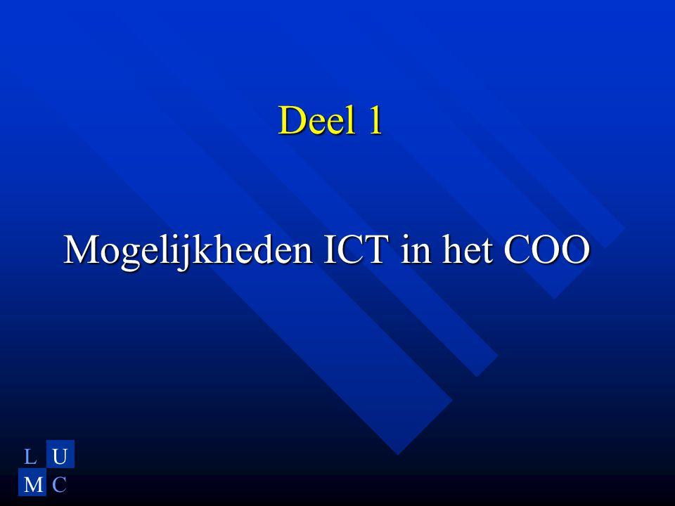 LU MC Agenda  Deel 1 Introductie: mogelijkheden ICT in het COO  Deel 3 Workshop –Splitsen groep over 2 zalen »Groepen beginnen met 2 verschillende p