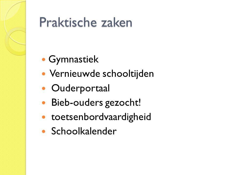 Praktische zaken  Gymnastiek  Vernieuwde schooltijden  Ouderportaal  Bieb-ouders gezocht!  toetsenbordvaardigheid  Schoolkalender