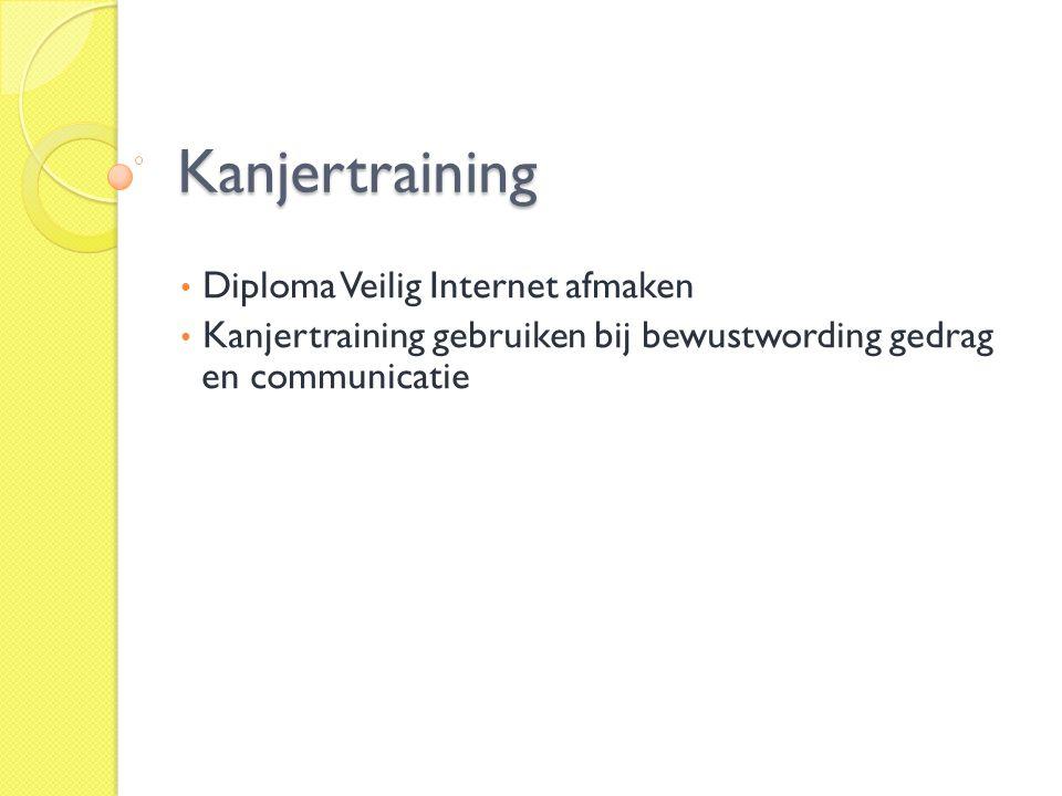 Kanjertraining • Diploma Veilig Internet afmaken • Kanjertraining gebruiken bij bewustwording gedrag en communicatie