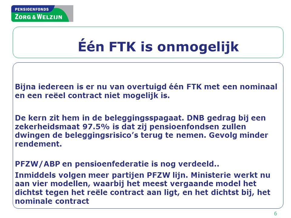 Één FTK is onmogelijk Bijna iedereen is er nu van overtuigd één FTK met een nominaal en een reëel contract niet mogelijk is. De kern zit hem in de bel