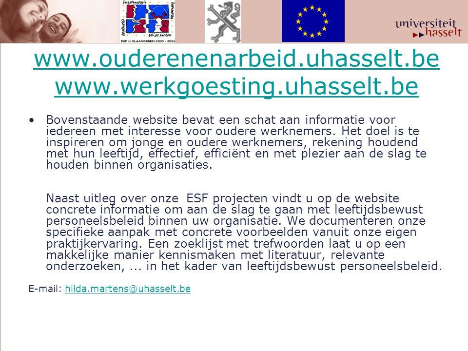 www.ouderenenarbeid.uhasselt.be www.werkgoesting.uhasselt.be •Bovenstaande website bevat een schat aan informatie voor iedereen met interesse voor oud