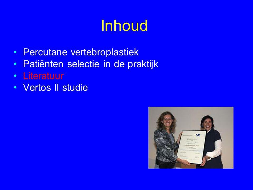 Inhoud •Percutane vertebroplastiek •Patiënten selectie in de praktijk •Literatuur •Vertos II studie