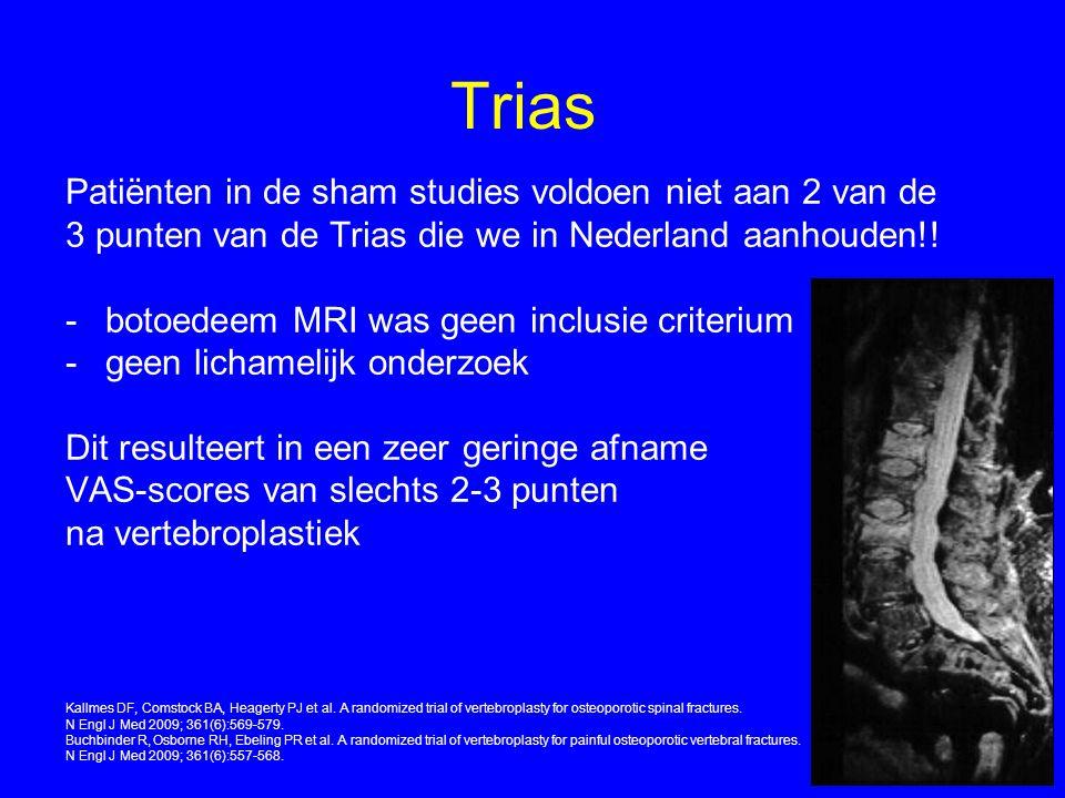 Trias Patiënten in de sham studies voldoen niet aan 2 van de 3 punten van de Trias die we in Nederland aanhouden!! -botoedeem MRI was geen inclusie cr