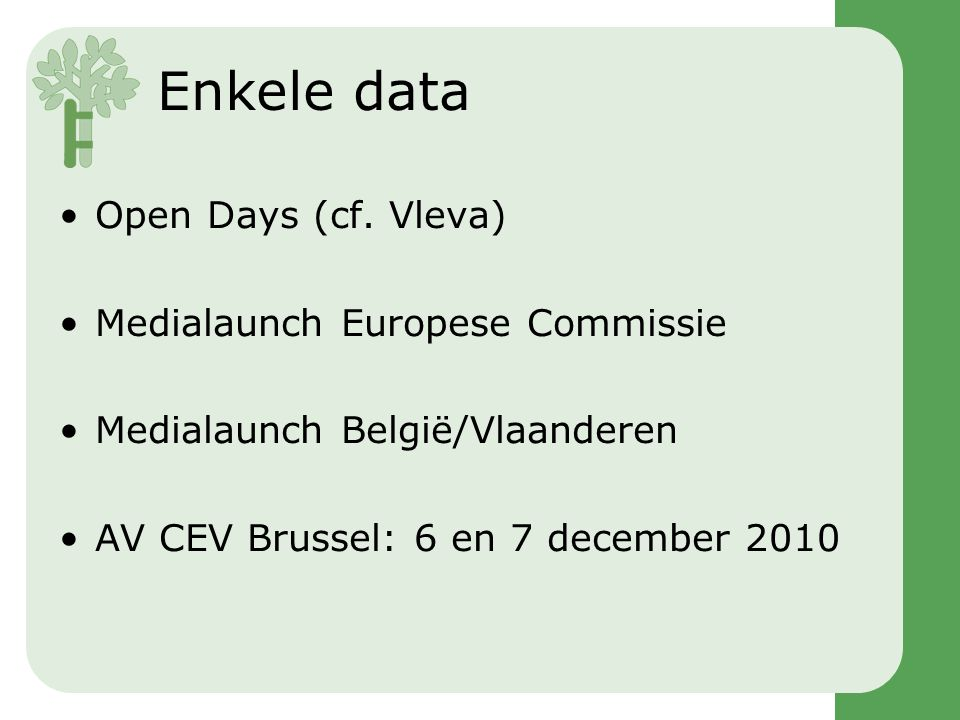 Enkele data •Open Days (cf.