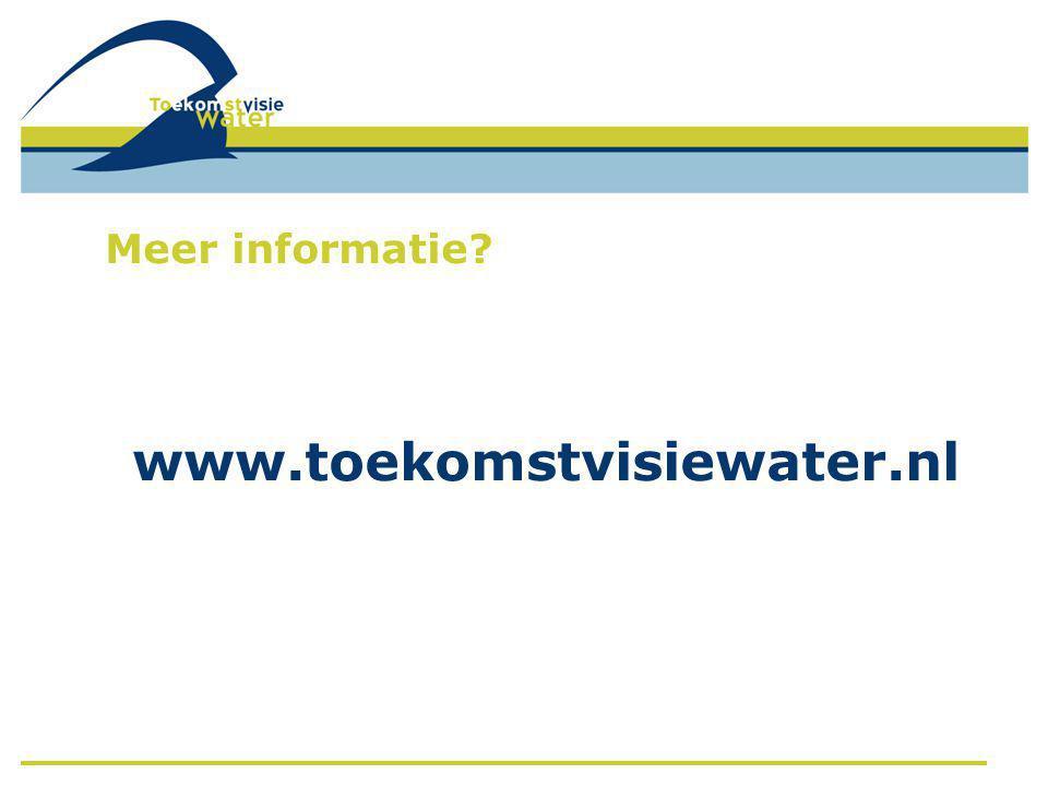 Meer informatie? www.toekomstvisiewater.nl