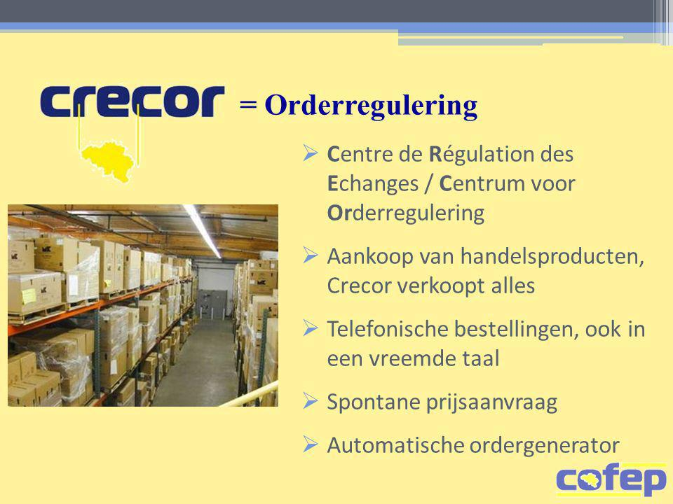 = Orderregulering  Centre de Régulation des Echanges / Centrum voor Orderregulering  Aankoop van handelsproducten, Crecor verkoopt alles  Telefonische bestellingen, ook in een vreemde taal  Spontane prijsaanvraag  Automatische ordergenerator