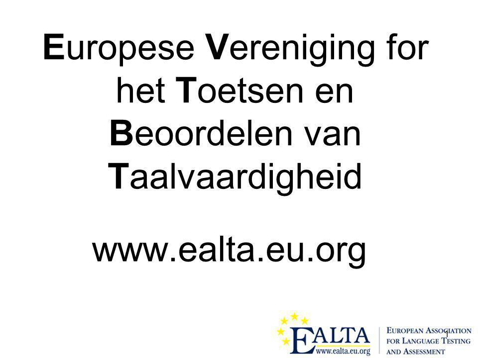 1 Europese Vereniging for het Toetsen en Beoordelen van Taalvaardigheid www.ealta.eu.org