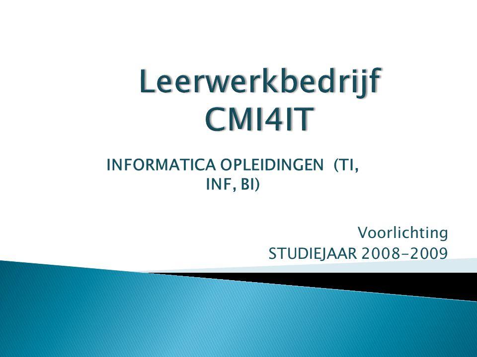Voorlichting STUDIEJAAR 2008-2009 INFORMATICA OPLEIDINGEN (TI, INF, BI)