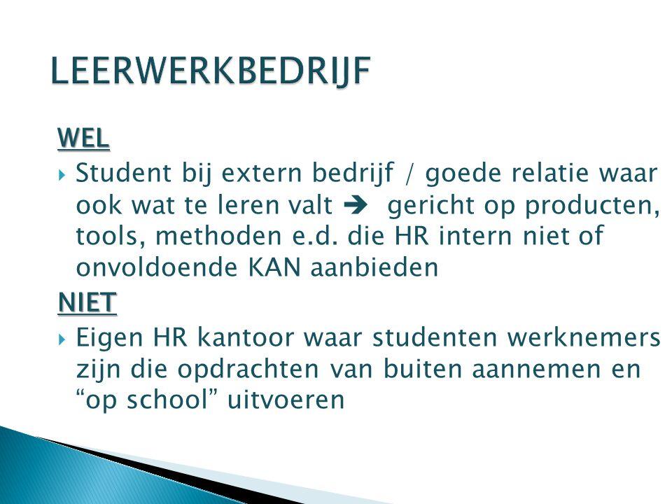 WEL  Student bij extern bedrijf / goede relatie waar ook wat te leren valt  gericht op producten, tools, methoden e.d.