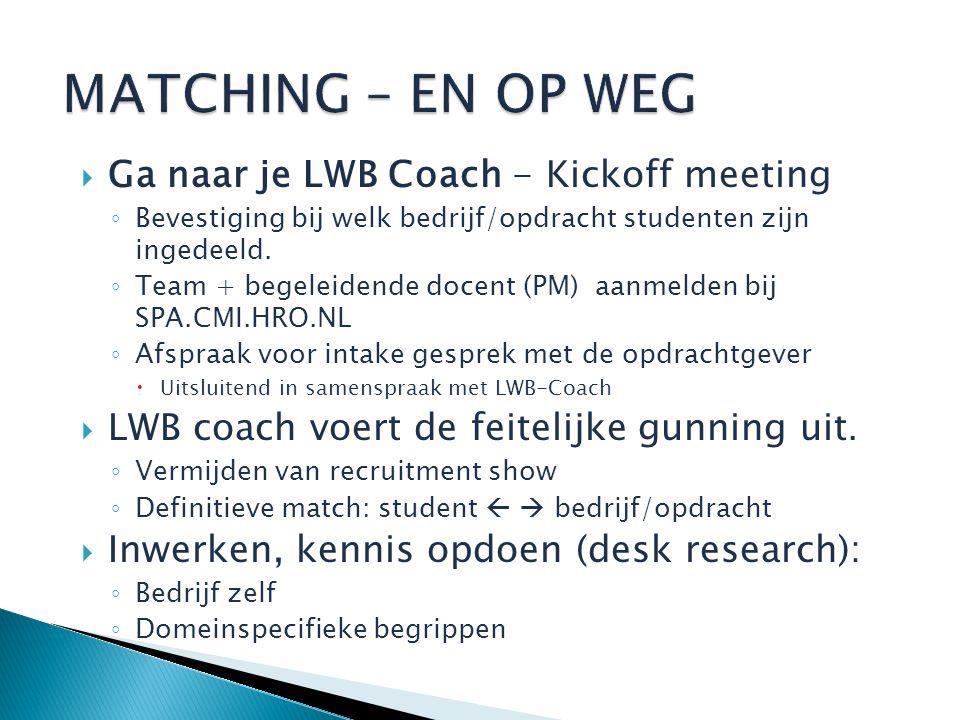  Ga naar je LWB Coach - Kickoff meeting ◦ Bevestiging bij welk bedrijf/opdracht studenten zijn ingedeeld.