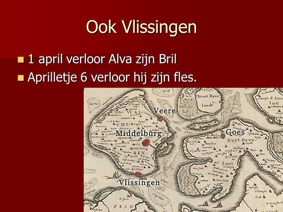 Ook Vlissingen  1 april verloor Alva zijn Bril  Aprilletje 6 verloor hij zijn fles.