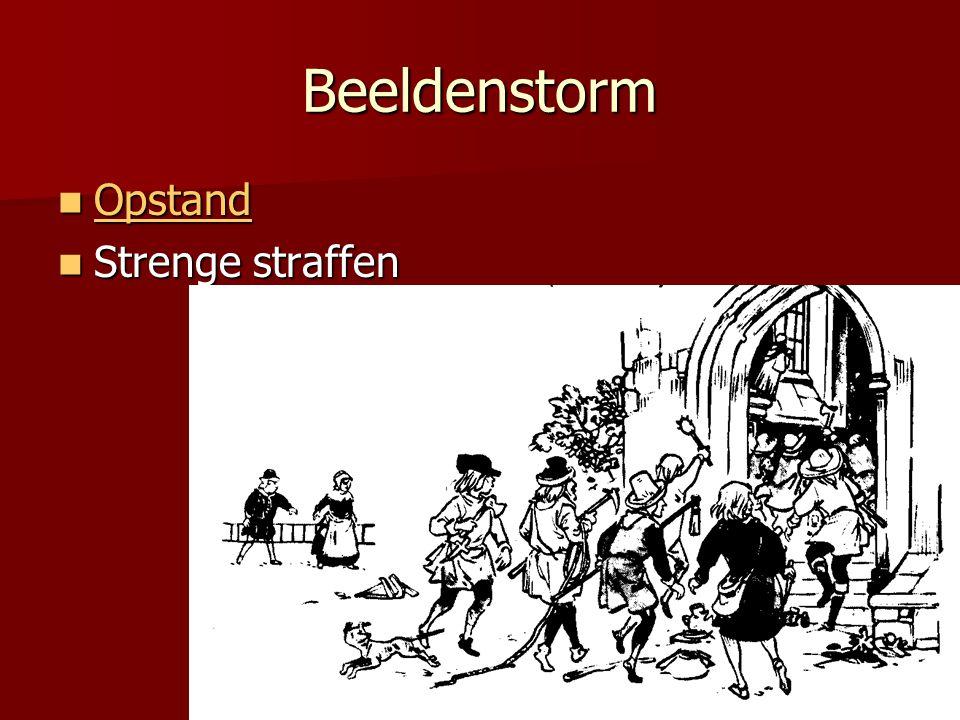 Beeldenstorm  Opstand Opstand  Strenge straffen