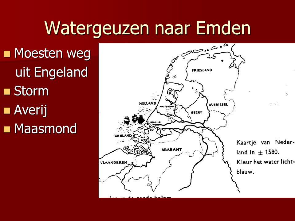 Watergeuzen naar Emden  Moesten weg uit Engeland uit Engeland  Storm  Averij  Maasmond