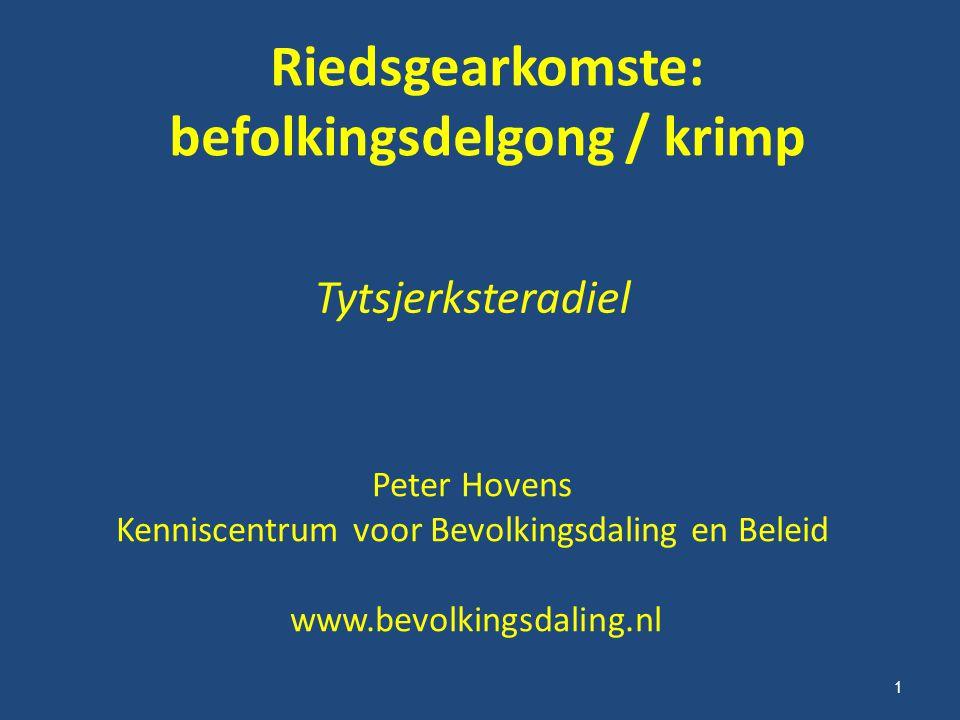 Riedsgearkomste: befolkingsdelgong / krimp Tytsjerksteradiel 1 Peter Hovens Kenniscentrum voor Bevolkingsdaling en Beleid www.bevolkingsdaling.nl