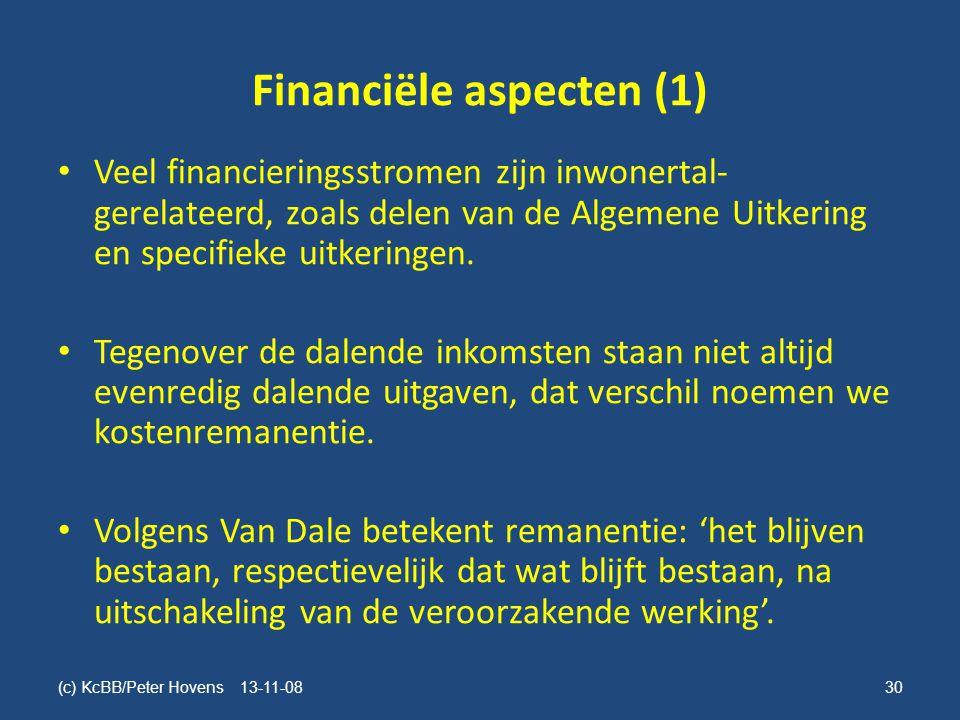 Financiële aspecten (1) • Veel financieringsstromen zijn inwonertal- gerelateerd, zoals delen van de Algemene Uitkering en specifieke uitkeringen.