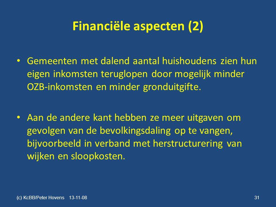 Financiële aspecten (2) • Gemeenten met dalend aantal huishoudens zien hun eigen inkomsten teruglopen door mogelijk minder OZB-inkomsten en minder gronduitgifte.