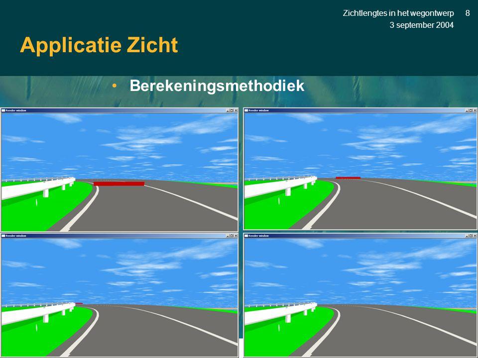 3 september 2004 Zichtlengtes in het wegontwerp9 Applicatie Zicht •Zicht werkt onder AutoCAD •Nodig voor zichtlengteberekeningen: weg- en terreinmodel bestaande uit vlakken •In Zicht opties om objecten toe te voegen: –Geleiderails en barriers –Geluidschermen –Portalen met bewegwijzering- en signalering –Bomen en struiken