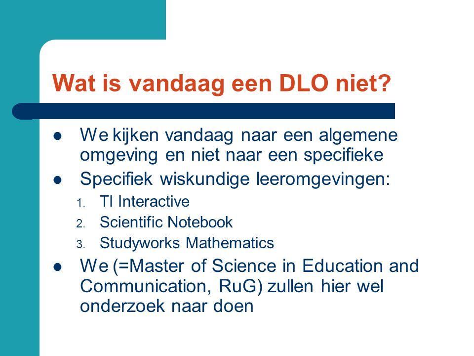 Wat doet een DLO. Een DLO bekommert zich om: 1. proces van het leren 2.