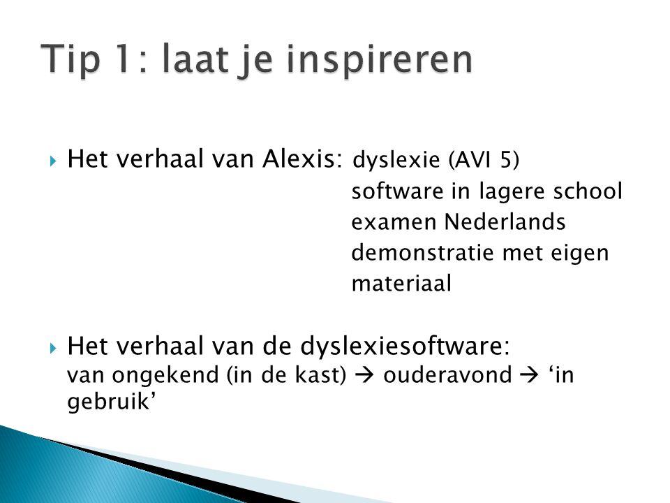  Het verhaal van Alexis: dyslexie (AVI 5) software in lagere school examen Nederlands demonstratie met eigen materiaal  Het verhaal van de dyslexies