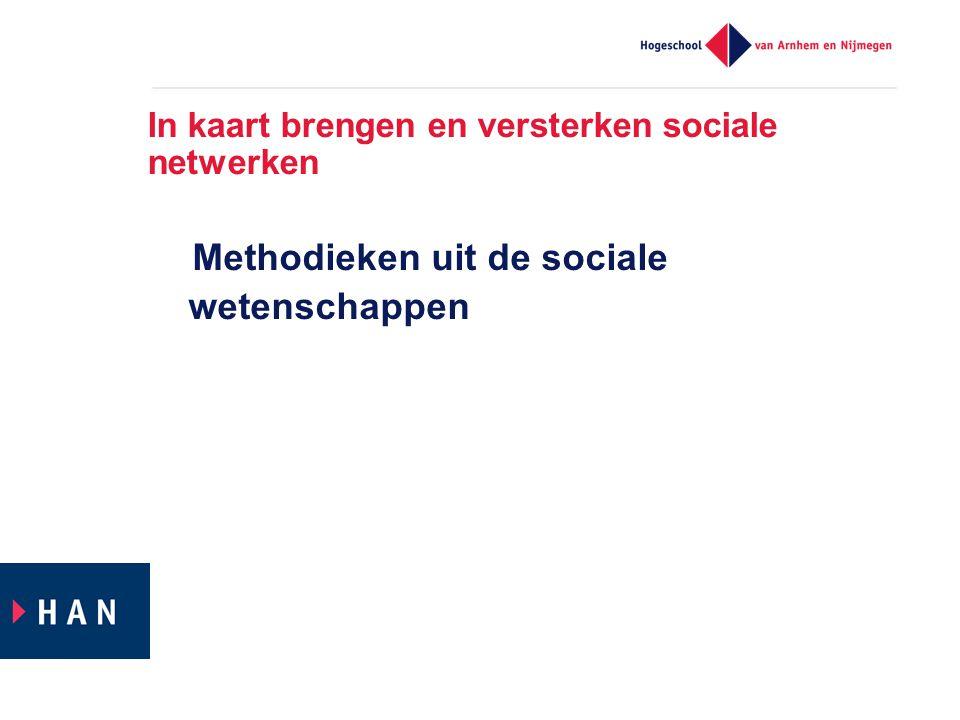 In kaart brengen en versterken sociale netwerken Methodieken uit de sociale wetenschappen