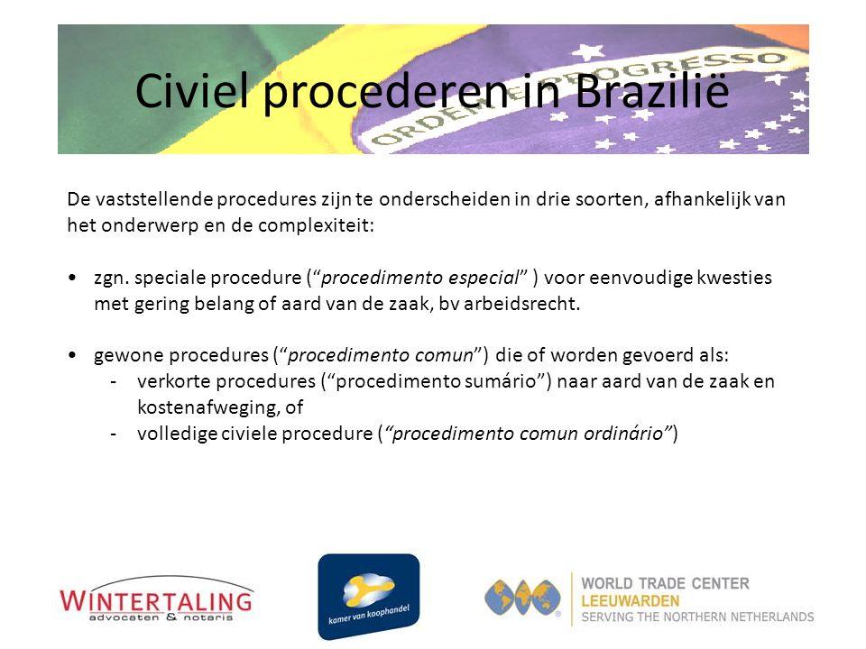 Civiel procederen in Brazilië De vaststellende procedures zijn te onderscheiden in drie soorten, afhankelijk van het onderwerp en de complexiteit: •zg