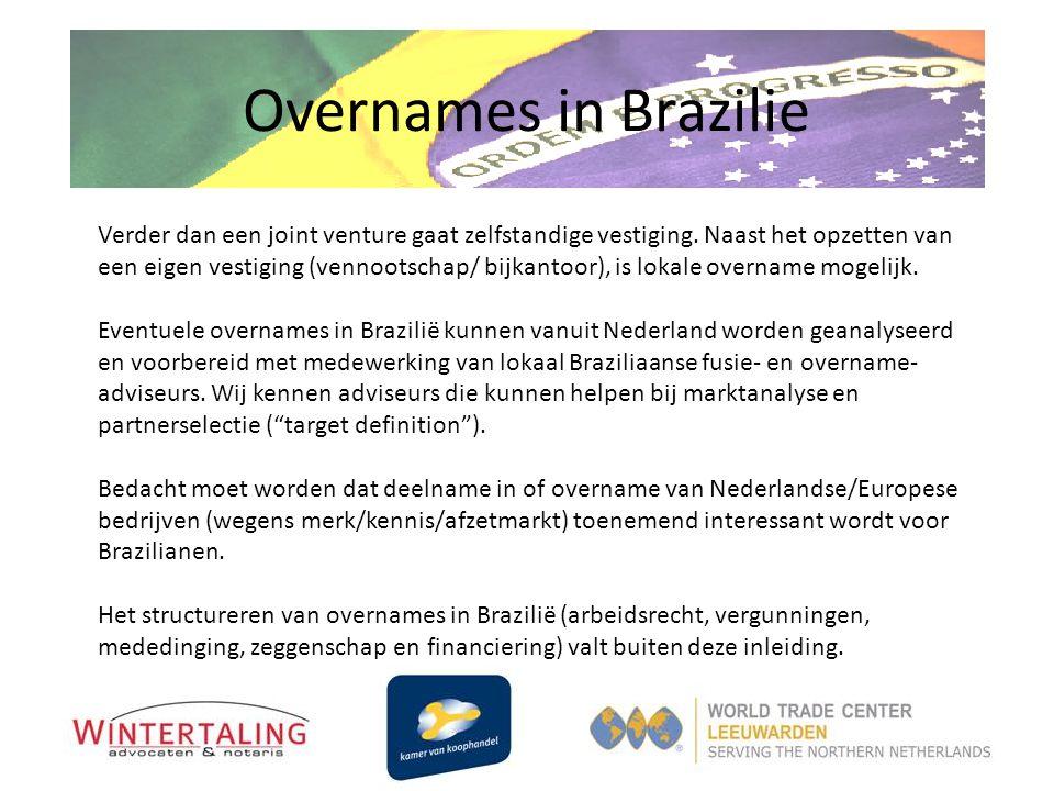 Overnames in Brazilie Verder dan een joint venture gaat zelfstandige vestiging. Naast het opzetten van een eigen vestiging (vennootschap/ bijkantoor),
