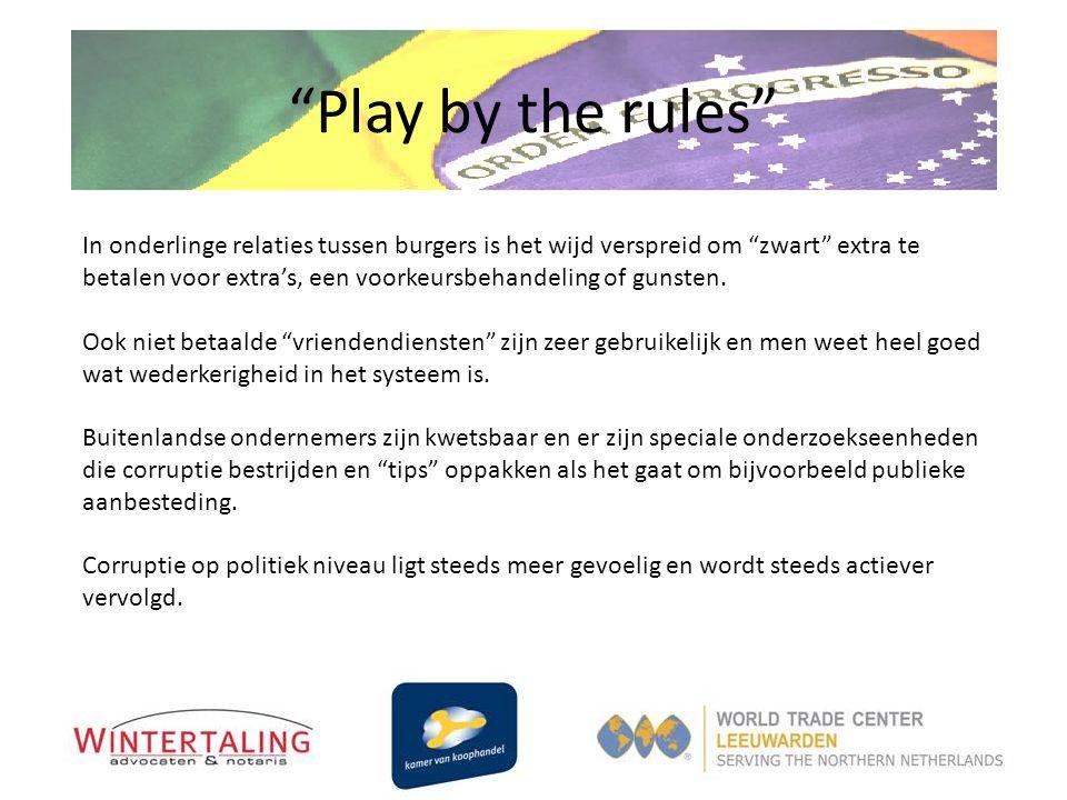 """""""Play by the rules"""" In onderlinge relaties tussen burgers is het wijd verspreid om """"zwart"""" extra te betalen voor extra's, een voorkeursbehandeling of"""