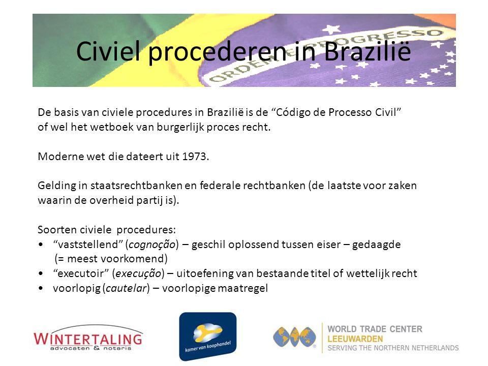 """Civiel procederen in Brazilië De basis van civiele procedures in Brazilië is de """"Código de Processo Civil"""" of wel het wetboek van burgerlijk proces re"""