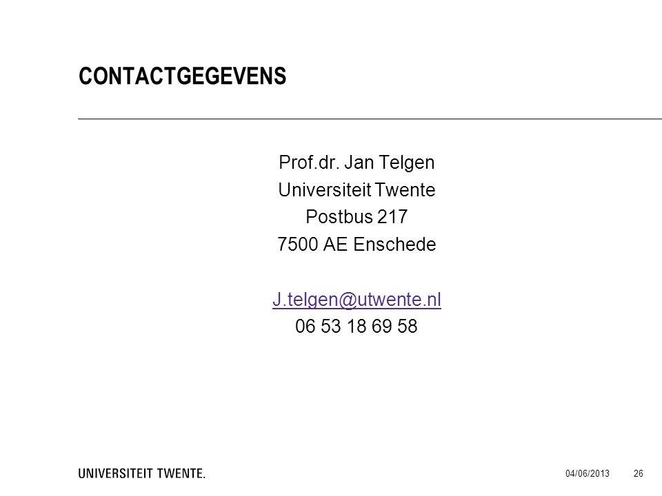 Prof.dr. Jan Telgen Universiteit Twente Postbus 217 7500 AE Enschede J.telgen@utwente.nl 06 53 18 69 58 04/06/2013 26 CONTACTGEGEVENS