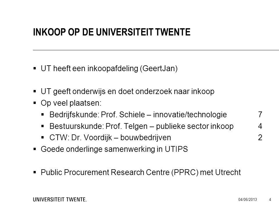  UT heeft een inkoopafdeling (GeertJan)  UT geeft onderwijs en doet onderzoek naar inkoop  Op veel plaatsen:  Bedrijfskunde: Prof. Schiele – innov