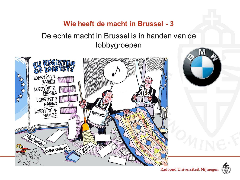 Wie heeft de macht in Brussel - 3 De echte macht in Brussel is in handen van de lobbygroepen