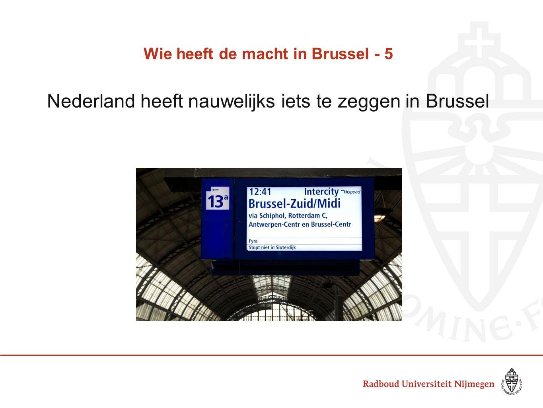 Wie heeft de macht in Brussel - 5 Nederland heeft nauwelijks iets te zeggen in Brussel