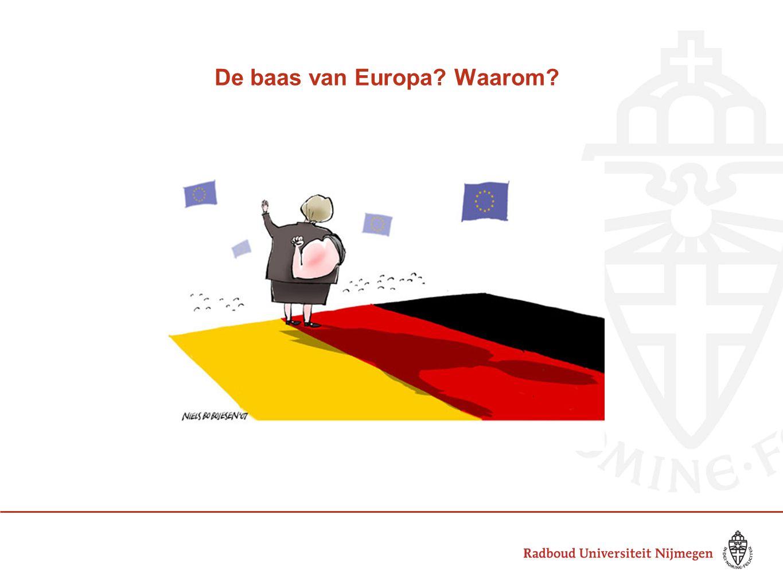 De baas van Europa? Waarom?