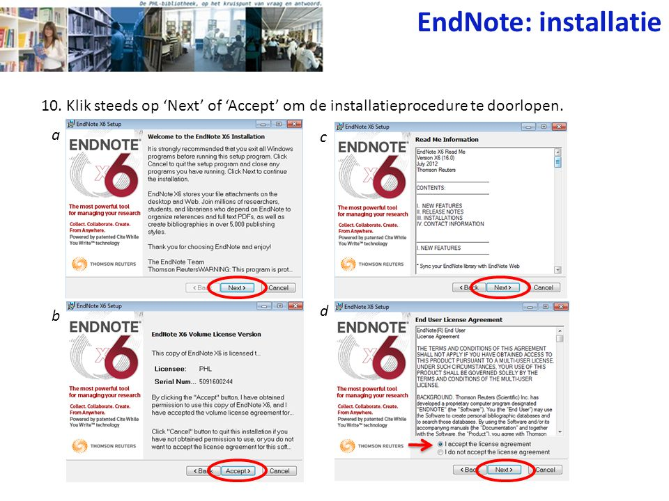 10. Klik steeds op 'Next' of 'Accept' om de installatieprocedure te doorlopen. EndNote: installatie a b c d