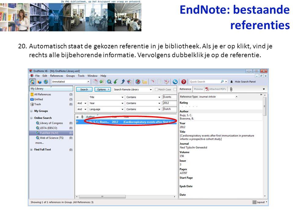 20. Automatisch staat de gekozen referentie in je bibliotheek. Als je er op klikt, vind je rechts alle bijbehorende informatie. Vervolgens dubbelklik