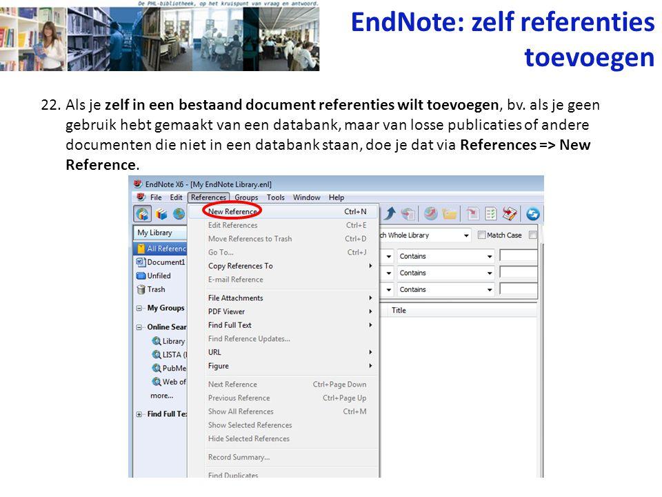 22. Als je zelf in een bestaand document referenties wilt toevoegen, bv. als je geen gebruik hebt gemaakt van een databank, maar van losse publicaties