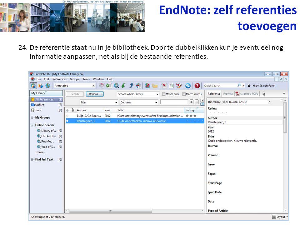 24. De referentie staat nu in je bibliotheek. Door te dubbelklikken kun je eventueel nog informatie aanpassen, net als bij de bestaande referenties. E