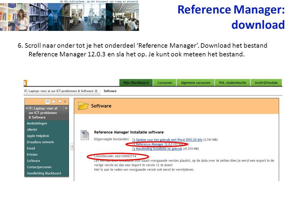 6. Scroll naar onder tot je het onderdeel 'Reference Manager'. Download het bestand Reference Manager 12.0.3 en sla het op. Je kunt ook meteen het bes