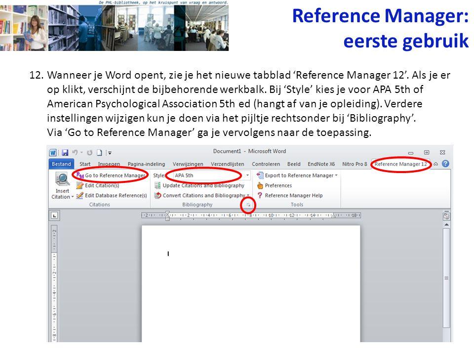 12. Wanneer je Word opent, zie je het nieuwe tabblad 'Reference Manager 12'. Als je er op klikt, verschijnt de bijbehorende werkbalk. Bij 'Style' kies
